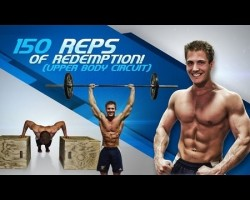 150 Reps Of Redemption! (Upper Body Strength & Conditioning)