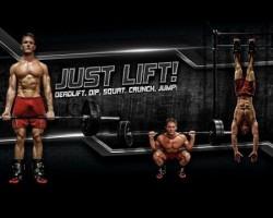 JUST LIFT! Deadlift, Dip, Squat, Crunch, Jump!