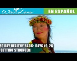30 Day Yoga for Healthy Back   Wai Lana- Days 19, 26: Getting Stronger- Volviéndote más fuerte