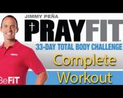 PrayFit 33 Day Total Body Challenge: (Complete 33 Min Workout)- Jimmy Peña